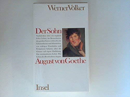 Der Sohn: August von Goethe
