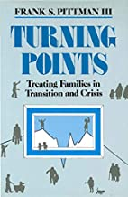 Turning Points: Treating Families in Transition and Crisis (Norton Professional Book)