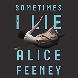 Sometimes I Lie                   By:                                                                                                                                 Alice Feeney                               Narrated by:                                                                                                                                 Stephanie Racine                      Length: 9 hrs and 33 mins     6,662 ratings     Overall 4.2