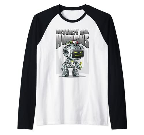 Destroy All Humans Artificial Intelligence Takeover Robots Camiseta Manga Raglan