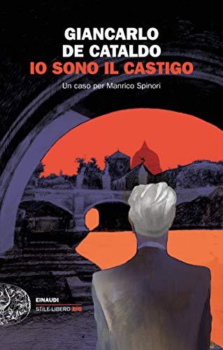 Io sono il castigo: Un caso per Manrico Spinori (I casi di Manrico Spinori Vol. 1)