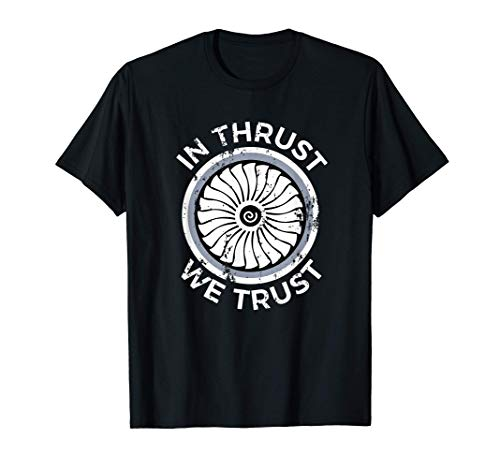 In Thrust We Trust Airplane Jet Engine RC Pilot Flying Gifts T-Shirt