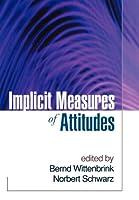 Implicit Measures of Attitudes