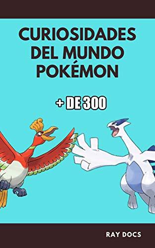 CURIOSIDADES DEL MUNDO DE POKÉMON:...