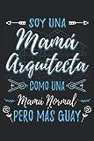 Soy Una Mamá Arquitecta Como Una Mamá Normal Pero Más Guay: Cuaderno Rayas | Libreta Notas | Un regalo divertido para las madres que aman la arquitectura