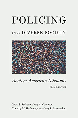 Policing in a Diverse Society: Another American Dilemma, Second Edition (English Edition)