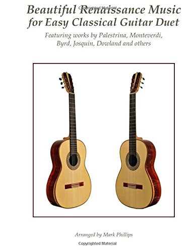 Beautiful Renaissance Music for Easy Classical Guitar Duet: Featuring works by Palestrina,...