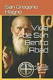 Vida de San Benito Abad: Biografía de San Benito Abad patrón de Europa, escrita por San Gregorio Magno
