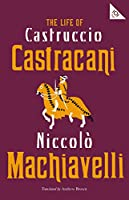 The Life of Castruccio Castracani (101 Pages)
