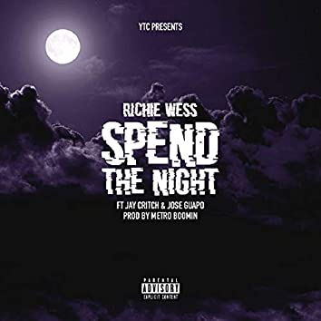 Spend The Night (feat. Jay Critch & Jose Guapo)