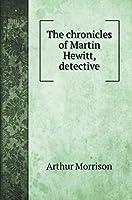 The chronicles of Martin Hewitt, detective