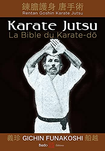 Karate Jutsu: La bible du karate-do