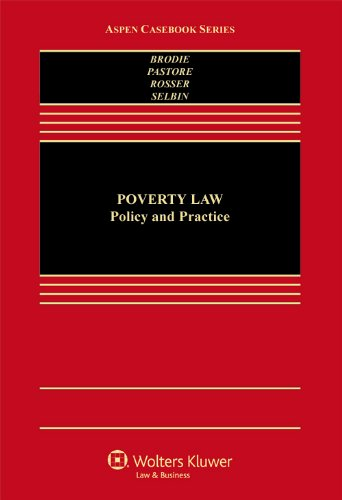 Compare Textbook Prices for Poverty Law: Policy & Practice Aspen Casebook First Edition Edition ISBN 8601422080902 by Juliet Brodie,Clare Pastore,Ezra Rosser,Jeffrey Selbin