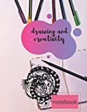 drawing and creativity notebook: Note for drawing and notation ; 100 white pages Size 8.5x11 inches