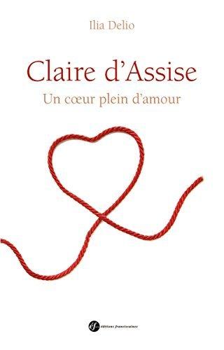 Claire d'Assise : Un coeur plein d'amour