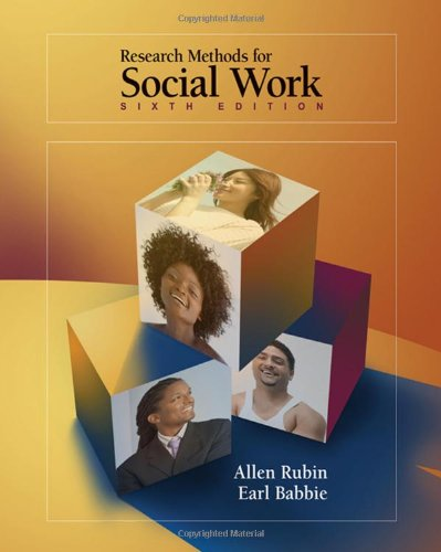 Research Methods for Social Work, 6th Edition