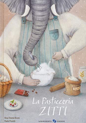 La pasticceria Zitti. Ediz. a colori (Libri illustrati) (Tapa dura)
