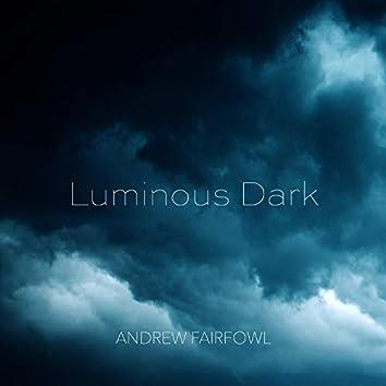 Luminous Dark
