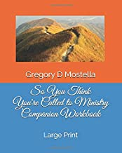 So You Think You're Called to Ministry Companion Workbook: LARGE PRINT