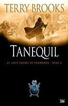 Le Haut Druide de Shannara T02 Tanequil: Le Haut Druide de Shannara (Fantasy)
