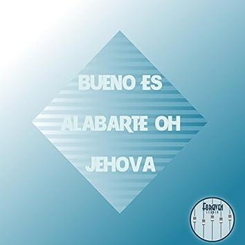 Bueno es Alabarte oh Jehová