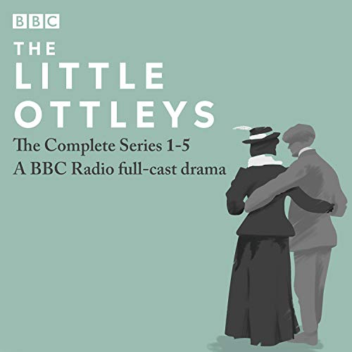 The Little Ottleys: A BBC Radio Full-Cast Drama: The Complete Series 1-5 cover art