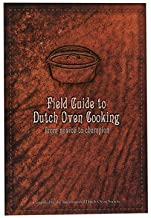 Field Guide to Dutch Oven Cooking : From Novice to Champion