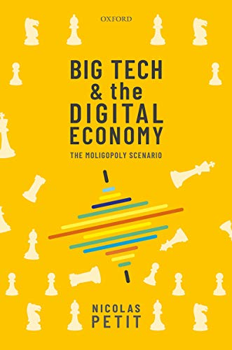 Big Tech and the Digital Economy: The Moligopoly Scenario (English Edition)