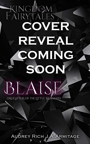 Blaise: Daughter of the Little Mermaid (Kingdom of Fairytales Boxset Book 2) by [J.A. Armitage, Audrey Rich]