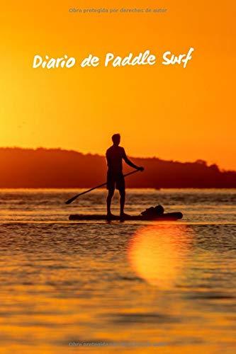 DIARIO DE PADDLE SURF: LLEVA UN REGISTRO TUS SESIONES: spot, mareas, viento, olas, tabla empleada, remo, neopreno... | Regalo original para los amantes del SUP