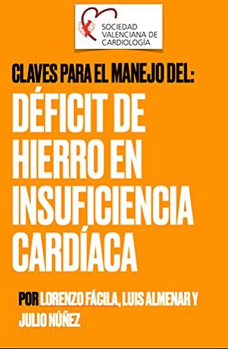 Claves para el manejo del déficit de hierro en insuficiencia cardíaca