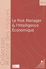 Le Risk manager et l'intelligence économique de Paul-Vincent Valtat