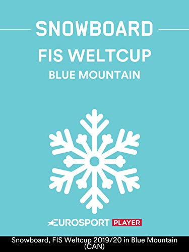 Snowboard: FIS Weltcup 2019/20 in Blue Mountain (CAN)