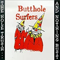 Hole Truth & Nothing Butt by Butthole Surfers