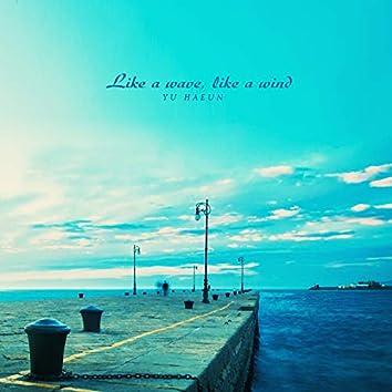 Like A Wave, Like A Wind