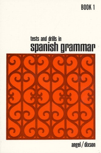 Tests and Drills in Spanish Grammar: Book 1 (Tests & Drills in Spanish Grammar)