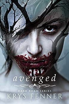 Avenged (Dark Road Series Book 3) by [Krys Fenner]