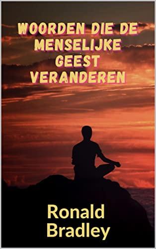 Woorden die de menselijke geest veranderen (Dutch Edition)