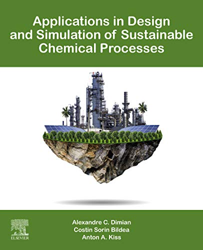 Applications in Design and Simulation of Sustainable Chemical Processes (English Edition)