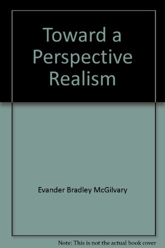 Toward a perspective realism (The Paul Carus lectures, 5th ser)