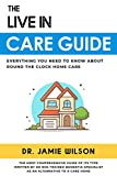 The Live-in Care Guide : All You Need to Know About Round the