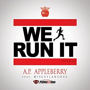 We Run It (feat. Miscellaneous)