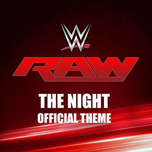 The Night (Monday Night Raw Theme)