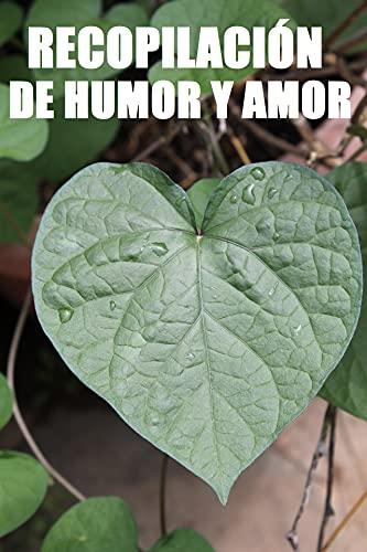 RECOPILACIÓN DE HUMOR Y AMOR.