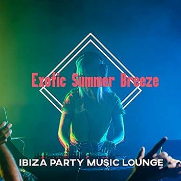 Exotic Summer Breeze: Ibiza Party Music Lounge