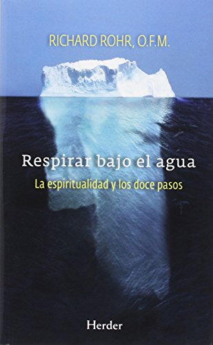 Respirar bajo el agua: La espiritualidad y los doce pasos