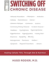 Switching Off Chronic Disease: Healing Cellular Toil Through Diet & Nutrition