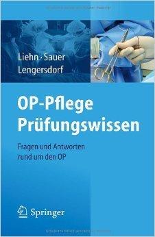 OP-Pflege Prüfungswissen: Fragen und Antworten rund um den OP ( 27. Juni 2012 )