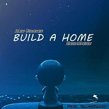Build a Home (feat. Sailorurlove)
