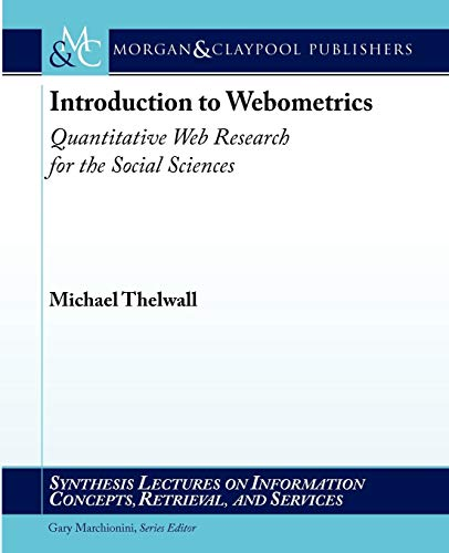 Introduction to Webometrics: Quantitative Web Research for the Social Sciences (Synthesis Lectures on Information Concep